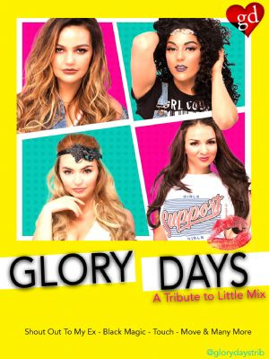 Glory Days - A tribute to Little Mix
